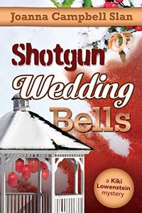 Shotgun Wedding Bells by Joanna Campbell Slan