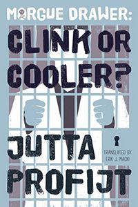 Morgue Drawer: Clink or Cooler? by Jutta Profijt