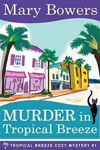 Murder in Tropical Breeze by Mary Bowers