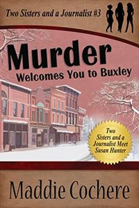 Murder Welcomes You To Buxley by Maddie Cochere