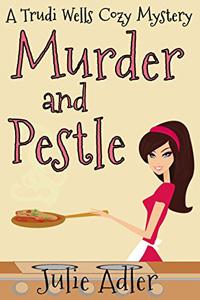 Murder and Pestle by Julie Adler