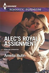 Alec's Royal Assignment by Amelia Autin