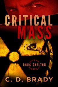 Critical Mass by C. D. Brady