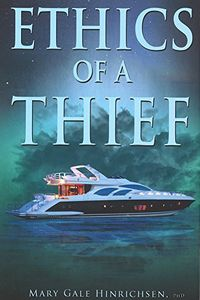 Ethics of a Thief by Mary Gale Hinrichsen