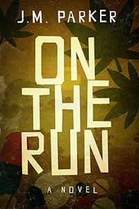 On the Run by J. M. Parker