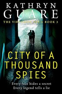 City of a Thousand Spies by Kathryn Guare