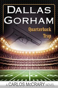 Quarterback Trap by Dallas Gorham