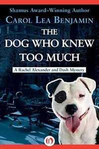 The Dog Who Knew Too Much by Carol Lea Benjamin