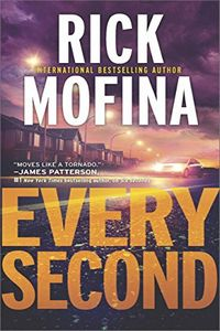 Every Second by Rick Mofina
