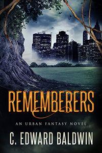 Rememberers by C. Edward Baldwin