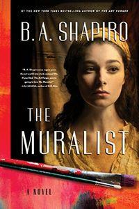 The Muralist by B. A. Shapiro