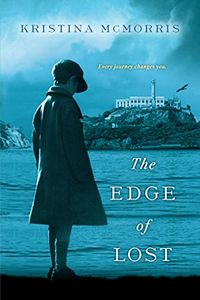 The Edge of Lost by Kristina McMorris