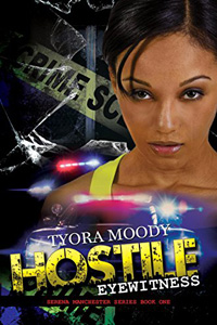 Hostile Eyewitness by Tyora Moody