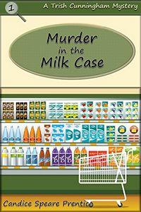 Murder in the Milk Case by Candice Speare Prentice