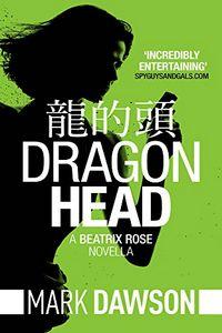 Dragon Head by Mark Dawson