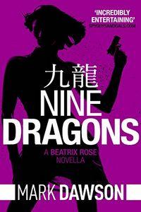 Nine Dragons by Mark Dawson