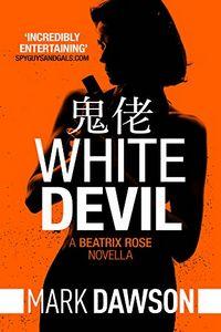 White Devil by Mark Dawson