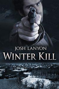 Winter Kill by Josh Lanyon