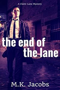 The End of the Lane by M. K. Jacobs