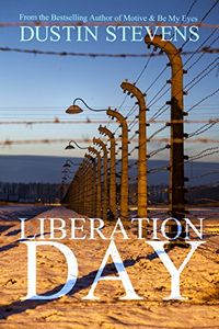 Liberation Day by Dustin Stevens