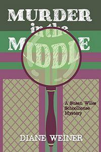 Murder in the Middle by Diane Weiner