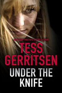 Under the Knife by Tess Gerritsen