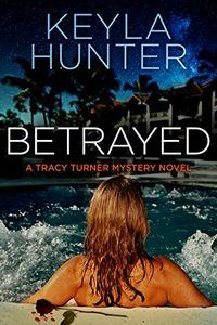 Betrayed by Keyla Hunter