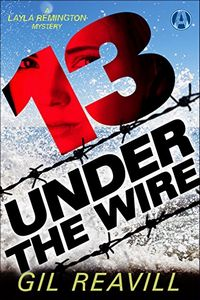 13 Under the Wire by Gil Reavill