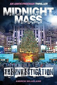Midnight Mass — The Investigation by Andrew Delaphaine