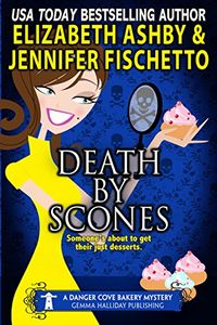 Death by Scones by Elizabeth Ashby and Jennifer Fischetto