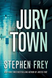 Jury Town by Stephen W. Frey