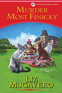 Murder Most Finicky by Liz Mugavero