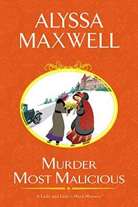 Murder Most Malicious by Alyssa Maxwell