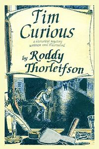 Tim Curious by Roddy Thorleifson