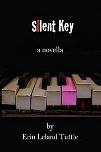 Silent Key by Eric Leland Tuttle