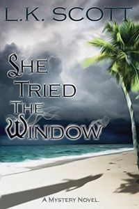 She Tried the Window by L. K. Scott