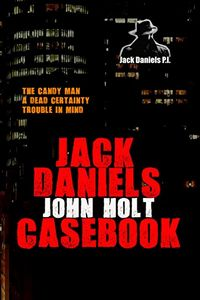 The Jack Daniels Casebook by John Holt