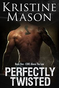 Perfectly Twisted by Kristine Mason