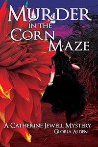 Murder in the Corn Maze by Gloria Alden