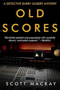 Old Scores by Scott Mackay