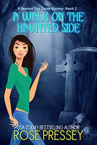 A Walk on the Haunted Side by Rose Pressey