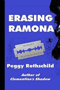 Erasing Ramona by Peggy Rothschild