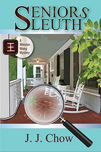 Seniors Sleuth by J. J. Chow