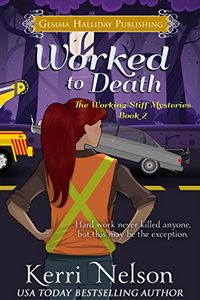 Worked To Death by Kerri Nelson