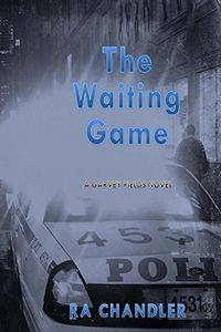 The Waiting Game by R. A. Chandler