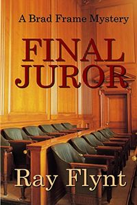 Final Juror by Ray Flynt