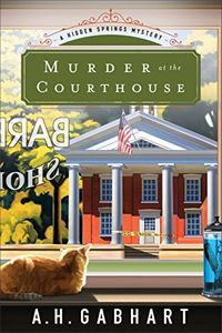 Murder at the Courthouse by A. H. Gabhart