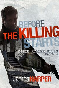 Before The Killing Starts by James Harper