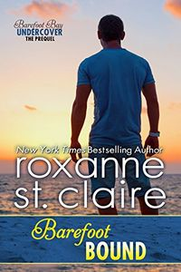 Barefoot Bound by Roxanne St. Claire