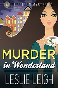 Murder in Wonderland by Leslie Leigh